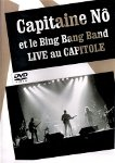 DVD Capitaine Nô et le Bing Bang Band live au Capitole